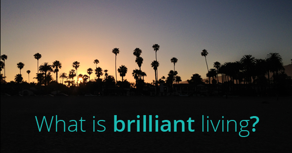 What is brilliant living?