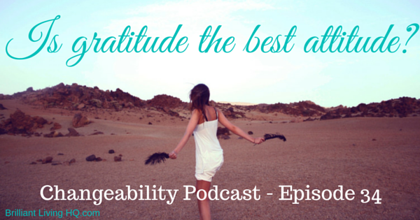 gratitude is the best attitude brilliant living hq is gratitude the best attitude