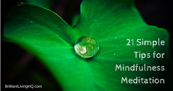 21 Simple tips for Mindfulness Meditation