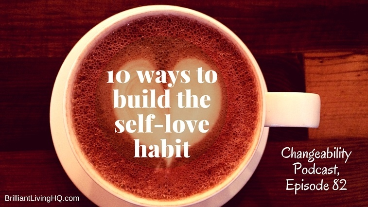10 ways to build the self-love habit