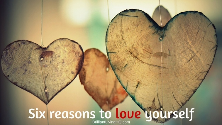 Six reasons to love yourself