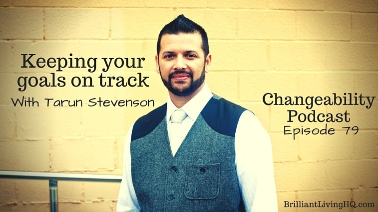 Keeping your goals on track with Tarun Stevenson