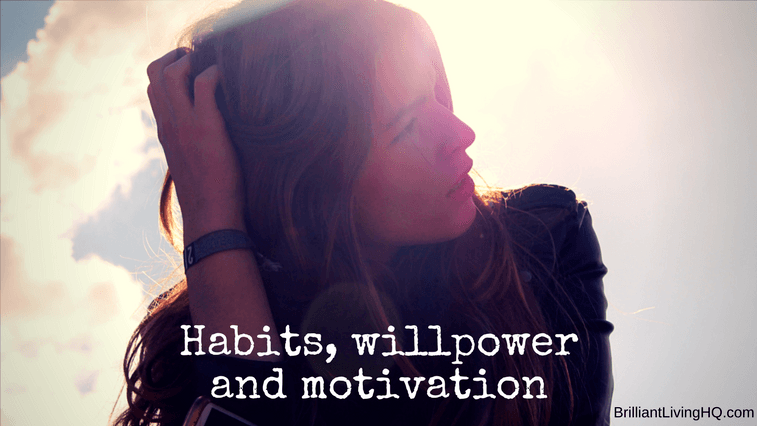 Habits willpower and motivation