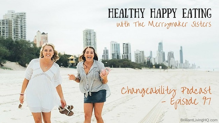 Healthy happy eating with The Merrymaker Sisters