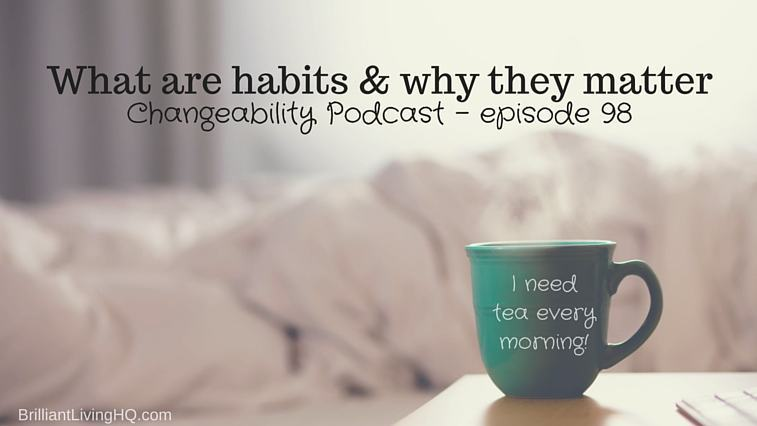 What are habits and why they matter